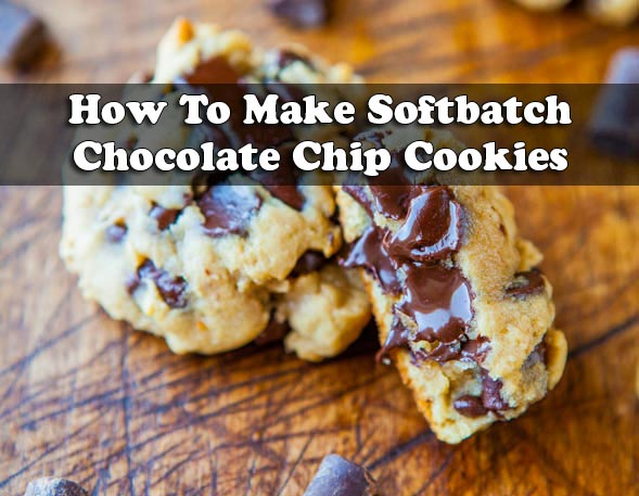 How To Make Softbatch Chocolate Chip Cookies