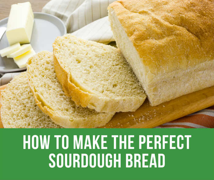 How To Make The Perfect Sourdough Bread