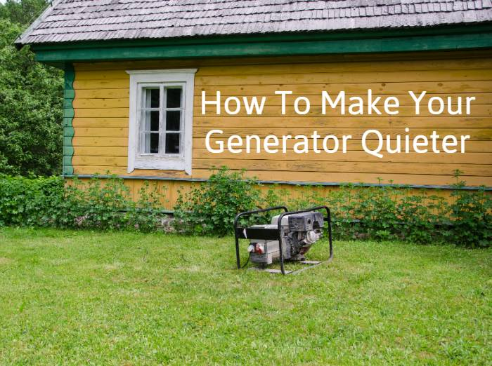 How To Make Your Generator Quieter