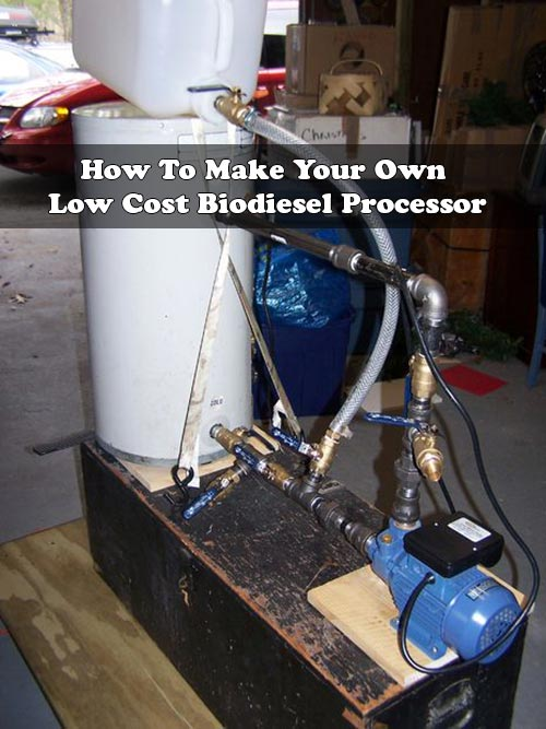 How To Make Your Own Low Cost Biodiesel Processor