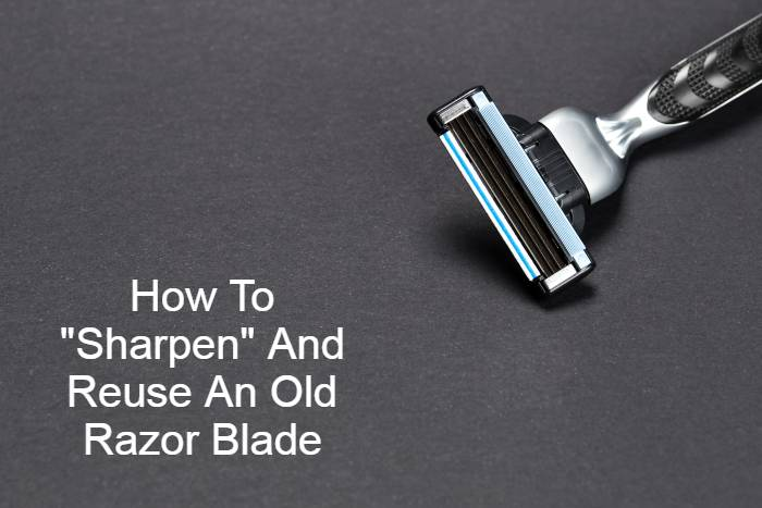 How To Sharpen and reuse An Old Razor Blade