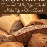 Why We Should All Be Making Are Own bread (with recipes)