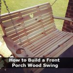 How to Build a Front Porch Wood Swing