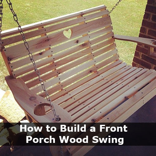 how to build a front porch wood swing. Black Bedroom Furniture Sets. Home Design Ideas
