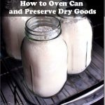How to Oven Can and Preserve Dry Goods