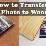 How to Transfer a Photo to Wood