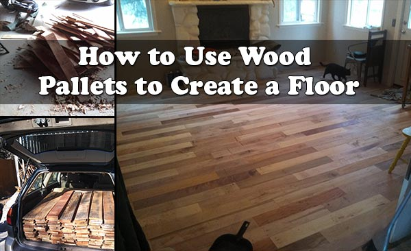 How to Use Wood Pallets to Create a Floor