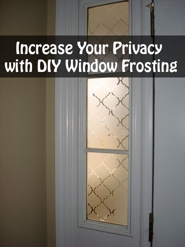 Increase Your Privacy with DIY Window Frosting
