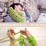 Knit Your Own Scarf — No Needles!