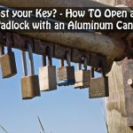 Lost your Key? How TO Open a Padlock with an Aluminum Can