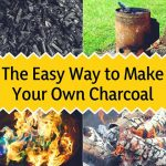 Make Your Own Charcoal Easy and Cheap DIY Project