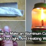How To Make an Aluminum Can Lamp For Light And Heating Water