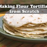 Never Buy Flour Tortillas Again