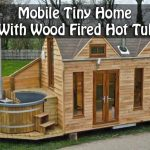Mobile Tiny Home With Wood Fired Hot Tub