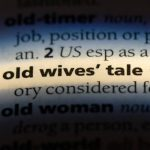 7 Old Wives Tales That Turned Out To Be TRUE