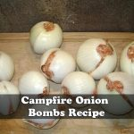 Onion Bombs: Make Ideal Camping Food