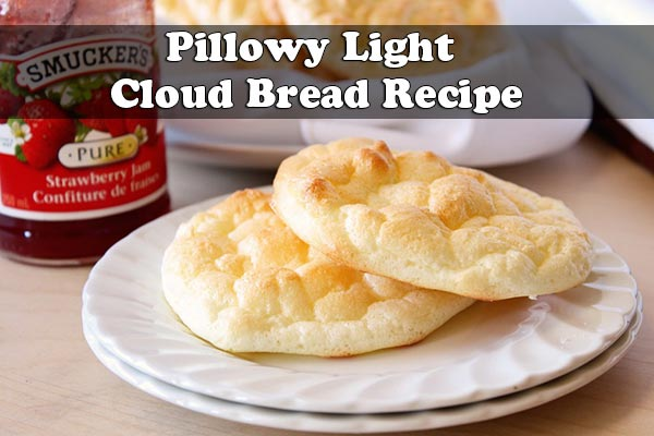 Pillowy Light Cloud Bread Recipe