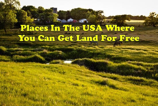 Places in the usa where you can get land for free for How to get free land in usa