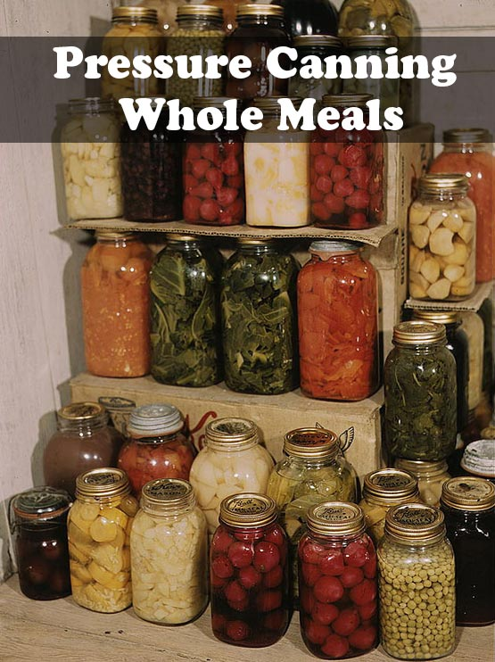 Pressure Canning Whole Meals