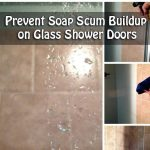 Prevent Soap Scum Buildup on Glass Shower Doors