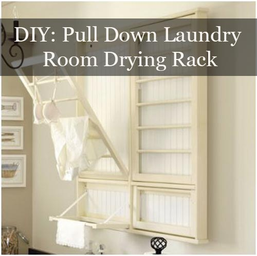 DIY: Pull Down Laundry Room Drying Rack