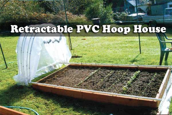 DIY Retractable PVC Hoop House