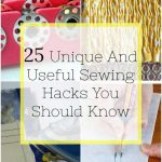 25 Unique And Useful Sewing Hacks You Should Know