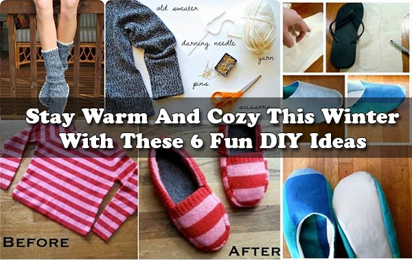 Stay Warm And Cozy This Winter With These 6 Fun DIY Ideas
