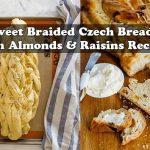 Sweet Braided Czech Bread with Almonds & Raisins Recipe