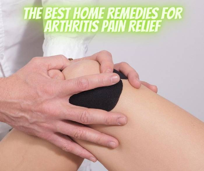 The Best Home Remedies for Arthritis Pain Relief