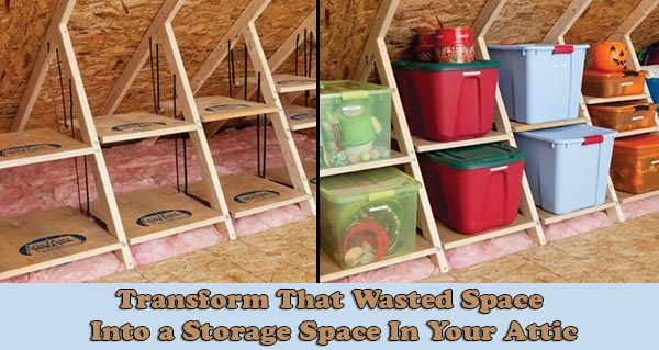 Transform That Wasted Space Into a Storage Space In Your Attic