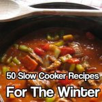50 Slow Cooker Recipes To Try This Winter
