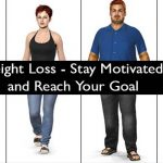 Weight Loss – Stay Motivated and Reach Your Goal