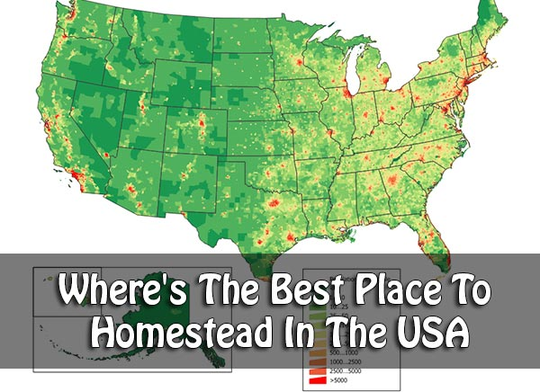 Where's The Best Place To Homestead In The USA