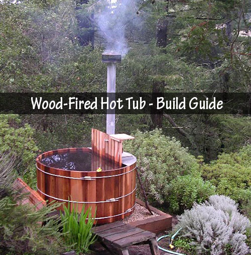 Amazing Wood Fired Hot Tub Build Guide
