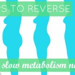 3 Steps To Reverse A Slow Metabolism Naturally